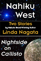 Nahiku West & Nightside On Callisto by Linda Nagata